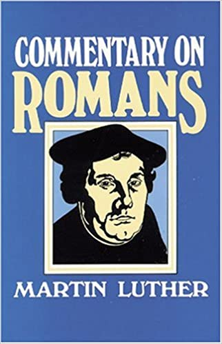 Commentary on romans martin luther 9780825431197 amazon books sciox Gallery