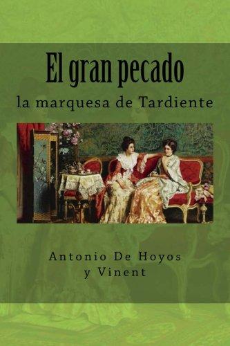 El gran pecado: la marquesa de Tardiente (Spanish Edition) [Antonio De Hoyos y Vinent] (Tapa Blanda)