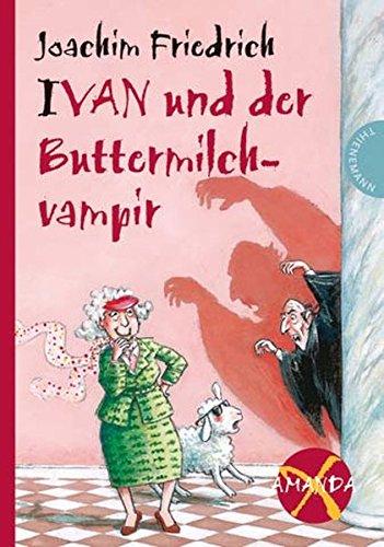 amanda-x-ivan-und-der-buttermilchvampir