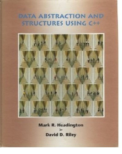 Data Abstraction and Structures Using C++ by Mark R. Headington (1994-01-01)