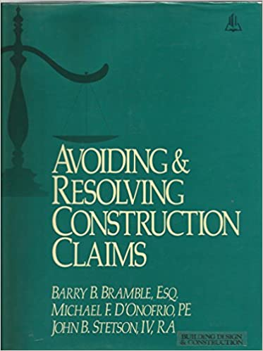 d7c299dc Avoiding and Resolving Construction Claims: Barry B. Bramble ...