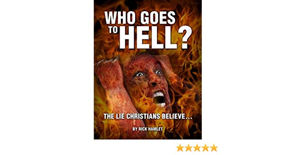 Who goes to hell the lie christians believe kindle edition by who goes to hell the lie christians believe kindle edition by rick hamlet religion spirituality kindle ebooks amazon fandeluxe Gallery