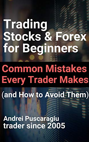 8d2ff6b943b Trading Stocks & Forex for Beginners: Common Mistakes Every Trader Makes  (and How to