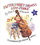 Baxter Barret Brown's Bass Fiddle, Tim A. McKenzie, 1931721068