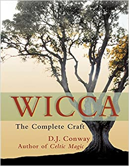 Wicca: The Complete Craft: D J  Conway, Jeanne Mclarney