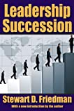 Leadership Succession, Friedman, Stewart D., 1412842360