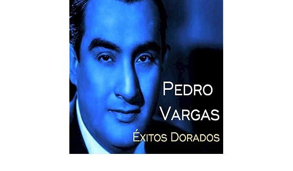 Pedro Vargas - Éxitos Dorados by Pedro Vargas on Amazon Music - Amazon.com