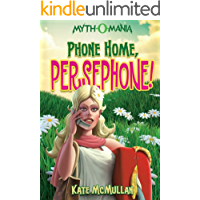 Phone Home, Persephone! (Myth-O-Mania Book 2)