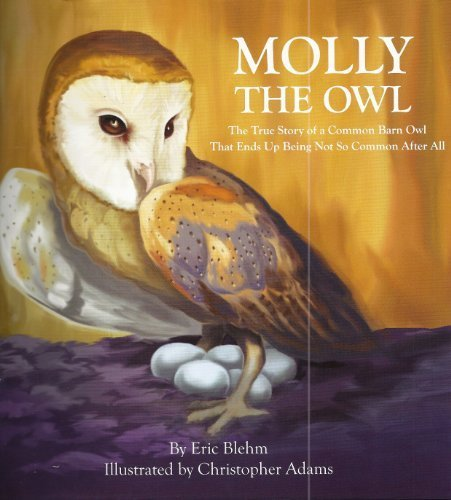 Molly the Owl: The True Story of a Common Barn Owl
