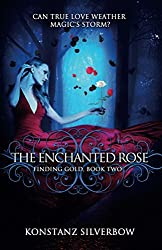 The Enchanted Rose (Finding Gold Book 2)