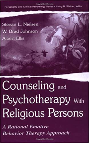 Download Counseling and Psychotherapy With Religious Persons: A Rational Emotive Behavior Therapy Approach (Personality & Clinical Psychology) PDF, azw (Kindle)