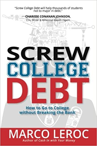 Screw College Debt: How To Go To College Without Breaking The Bank ...