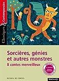 Sorcières, génies et autres monstres - Huit contes merveilleux