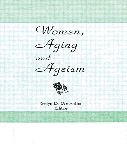 Woman, Aging and Ageism - Evelyn R. Rosenthal