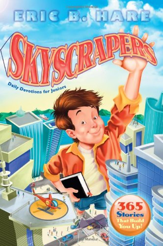Download Skyscrapers: Daily Devotions for Juniors: 365 Stories That Build You Up! PDF