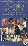 img - for Journey of Faith: History of the World Y.W.C.A., 1945-94 book / textbook / text book