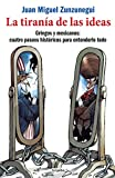 img - for La tirania de las ideas (Spanish Edition) book / textbook / text book