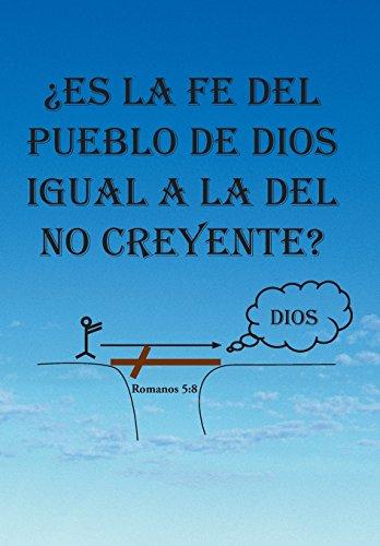 Es La Fe del Pueblo de Dios Igual a la del No Creyente? (Spanish Edition) [Yolanda Santiago] (Tapa Dura)