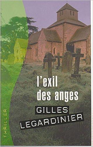 Amazon Fr L Exil Des Anges Gilles Legardinier Livres