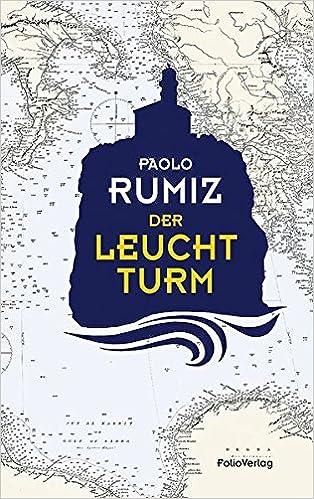 Der Leuchtturm Transfer Bibliothek Amazon De Paolo Rumiz Bücher