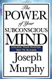 In The Power of Your Subconscious Mind, Dr. Joseph Murphy gives you the tools you will need to unlock the awesome powers of your subconscious mind. You can improve your relationships, your finances, your physical well-being. Once you learn how to use...
