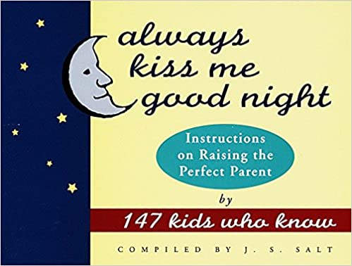 Always Kiss Me Good Night: Instructions on Raising the Perfect