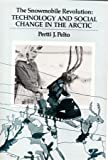 img - for Snowmobile Revolution: Technology and Change in the Arctic by Pertti J. Pelto (1973-03-30) book / textbook / text book