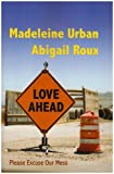 Love Ahead, Madeleine Urban and Abigail Roux, 0981737242