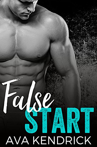 False Start: A Second Chance Sports Romance by [Kendrick, Ava]