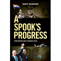 A Spook's Progress: From Making War to Making Peace