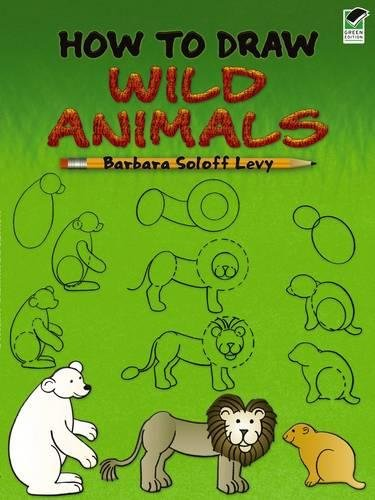 How to Draw Wild Animals (Dover How to Draw) (Animals Wild Dover)