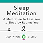 Sleep Meditation: A Meditation to Ease You to Sleep by Rodney Yee | Rodney Yee