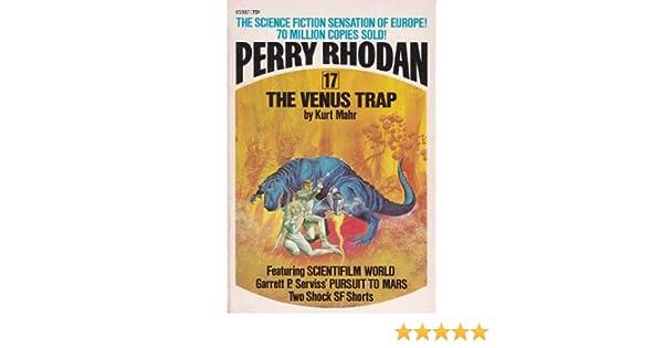The Venus Trap Perry Rhodan No 17 Kurt Mahr 9781441659873