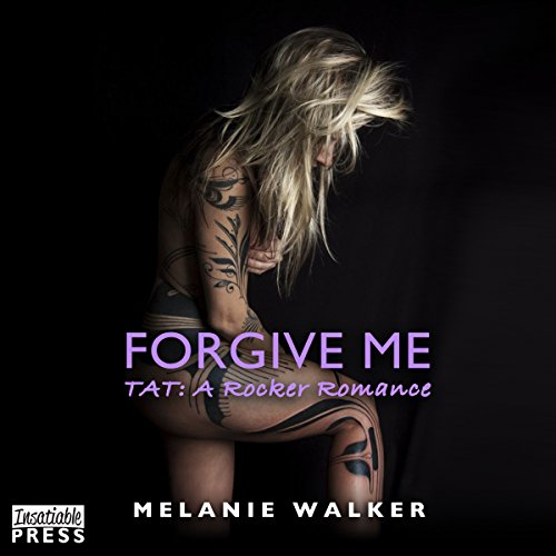 Forgive Me: TAT: A Rocker Romance, Book 2 Audiobook [Free Download by Trial] thumbnail