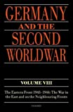 Germany and the Second World War Volume VIII: The Eastern Front 1943-1944: The War in the East and on the Neighbouring Fronts: 8