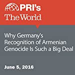 Why Germany's Recognition of Armenian Genocide Is Such a Big Deal | Liana Aghajanian