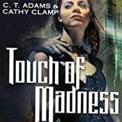 Touch of Madness: The Thrall, Book 2 | Kathy Clamp, C.T. Adams