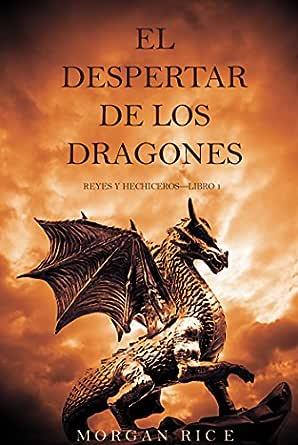 El Despertar De Los Dragones Reyes Y Hechiceros Libro 1 Spanish Edition Kindle Edition By Rice Morgan Children Kindle Ebooks