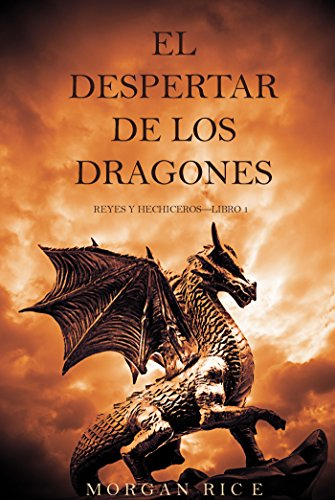 El Despertar de los Dragones (Reyes y Hechiceros-Libro 1) (Spanish Edition) by [Rice, Morgan]