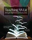 Teaching YA Lit through Differentiated Instruction, Susan L. Groenke and Lisa Scherff, 0814133703