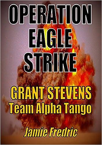 Descargar libros de texto a su computadoraOperation Eagle Strike (Navy SEAL Grant Stevens - Book 11) by Jamie Fredric B01BCW4IA2 (Literatura española) PDF DJVU FB2