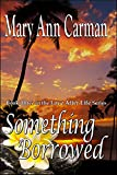 Something Borrowed (Love After Life Book 3)