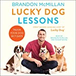 Lucky Dog Lessons: Train Your Dog in 7 Days | Brandon McMillan