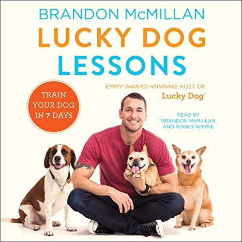 - Lucky Dog Lessons: Train Your Dog in 7 Days