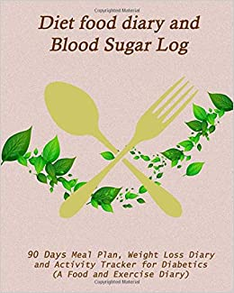 diet food diary and blood sugar log 90 days meal plan weight loss