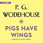 Pigs Have Wings | P. G. Wodehouse