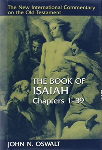 The Book of Isaiah, Chapters 1-39 (The New International Commentary on the Old Testament) (Best Old Testament Commentary)