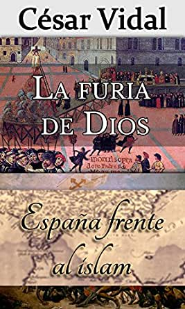 Pack de 2 libros: La furia de Dios y España frente al islam eBook ...