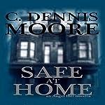 Safe at Home | C. Dennis Moore