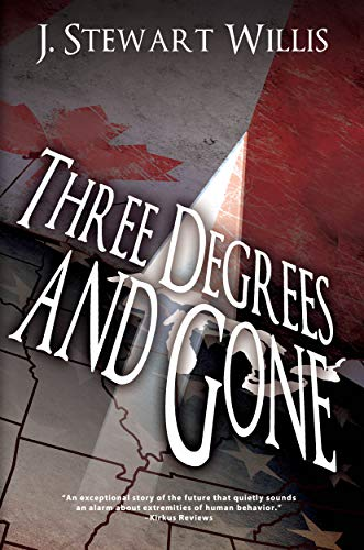 Book: Three Degrees and Gone by J. Stewart Willis